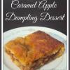 Caramel Apple Dumpling Dessert