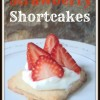 How to Make Easy Strawberry Shortcakes
