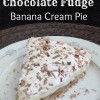 No-Bake Chocolate Fudge Banana Cream Pie