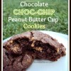 Chocolate Choc-Chip Peanut Butter Cup Cookies