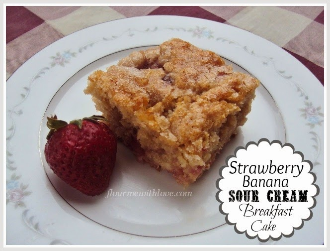 Strawberry Banana Sour Cream Breakfast Cake