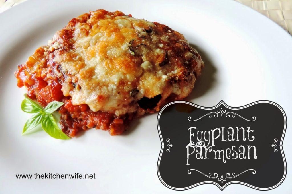 http://www.thekitchenwife.net/2014/08/eggplant-parmesan.html
