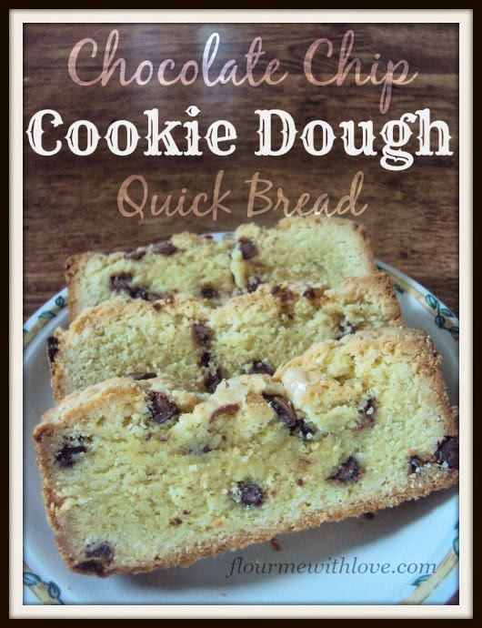 Chocolate Chip Cookie Dough Quick Bread
