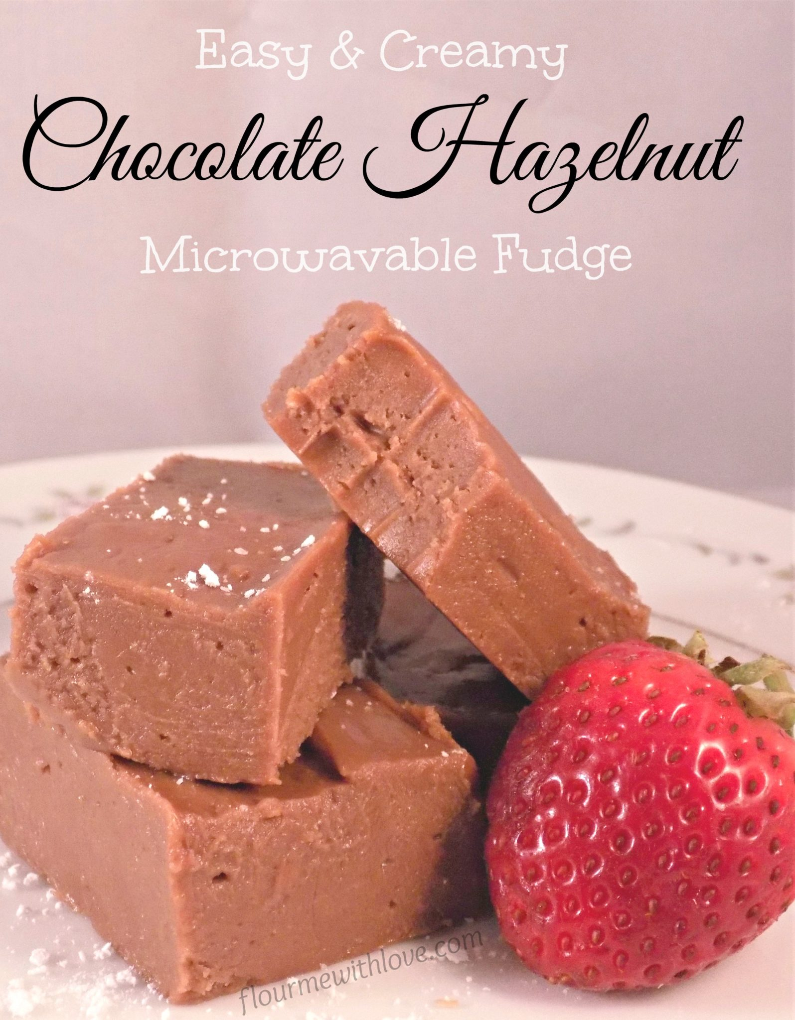 Easy Creamy Chocolate Hazelnut Fudge made in the microwave!